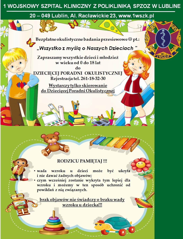 Zaproszenie na badania okulistyczne dla dzieci w 1 WOJSKOWY SZPITAL KLINICZNY Z POLIKLINIKĄ SPZOS W LUBLINIE Al. Racławickie 23 20-049 Lublin